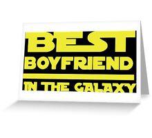 Best Boyfriend in the Galaxy Greeting Card