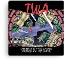 Teenage Mutant Ninja Turtles - T.W.A - Straight Out Tha Sewer Canvas Print