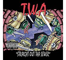 Teenage Mutant Ninja Turtles - T.W.A - Straight Out Tha Sewer Photographic Print