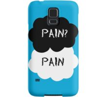 Pain? Pain - The Fault in Our Stars Samsung Galaxy Case/Skin