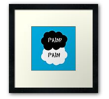 Pain? Pain - The Fault in Our Stars Framed Print