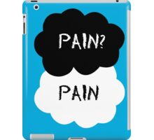 Pain? Pain - The Fault in Our Stars iPad Case/Skin