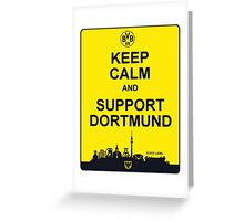 Keep Calm And Support Dortmund Greeting Card
