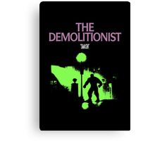 The Demolitionist Canvas Print
