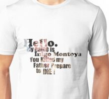 My Name is Inigo Montoya Unisex T-Shirt