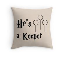 He is a Keeper Throw Pillow