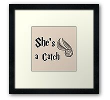 She is a Catch Framed Print