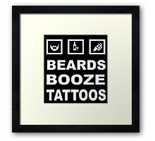 Beards,Booze and Tattoos Framed Print