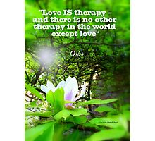Love is Therapy Photographic Print