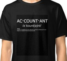 ac·count·ant - Accountants Defined Classic T-Shirt