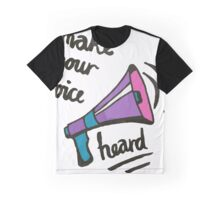 Make Your Voice Heard [overflow] Graphic T-Shirt