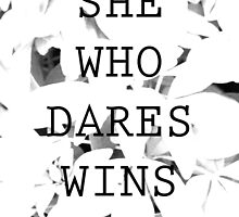 She Who Dares by AbbyRebecca