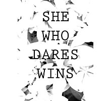 She Who Dares Photographic Print