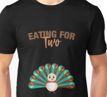 Eating For Two Thanksgiving Maternity Pregnancy Announcement Unisex T-Shirt