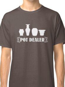Pot Dealer pottery Classic T-Shirt