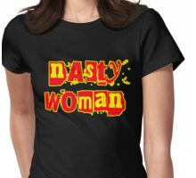 Nasty Woman! Womens Fitted T-Shirt