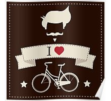 I love hipster vintage hair style, mustache and bicycle Poster