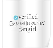 Verified Game of Thrones Fangirl Poster