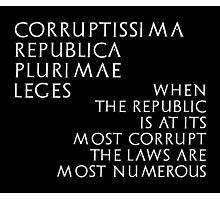 Corruptissima republica plurimae leges - inverted Photographic Print