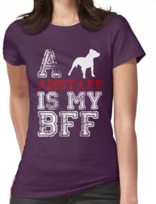 Amstaff is my BFF Womens Fitted T-Shirt