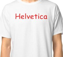 Helvetica - Red Classic T-Shirt