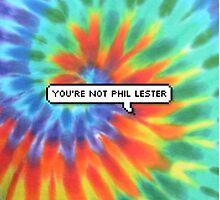 You're Not Phil Lester by KJELLBERGS