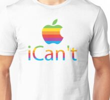 I Can't Unisex T-Shirt