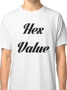 Hex Value - Calligraphy Font Classic T-Shirt