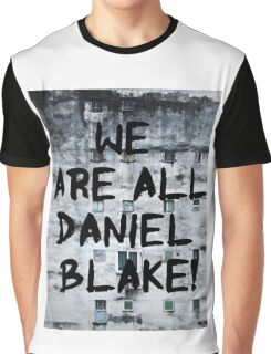 We are all Daniel Blake Graphic T-Shirt