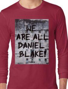 We are all Daniel Blake Long Sleeve T-Shirt