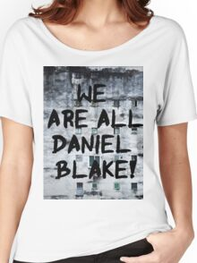 We are all Daniel Blake Women's Relaxed Fit T-Shirt