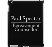 Paul Spector Bereavement Counsellor iPad Case/Skin