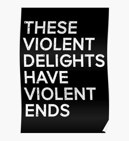 these violent delights have violent ends Poster