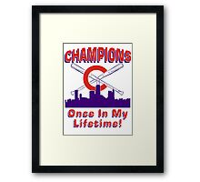 Champions Chicago Once In My Lifetime Framed Print