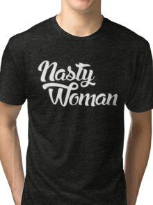 Nasty woman - vote  Tri-blend T-Shirt