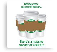 Successful Coffeeholic Canvas Print