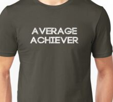 Average Achiever Unisex T-Shirt