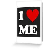 I Love Me Heart Greeting Card