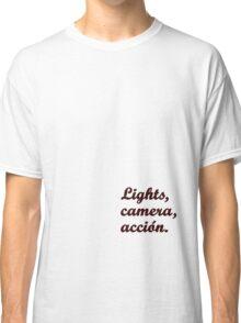 Lights, camera, acción {FULL} Classic T-Shirt