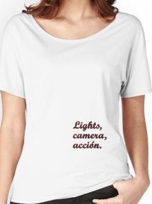 Lights, camera, acción {FULL} Women's Relaxed Fit T-Shirt