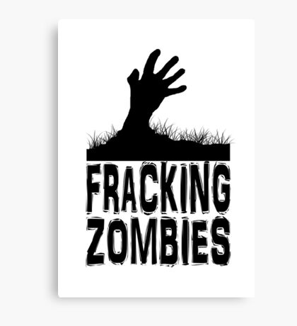 Z Nation: Fracking Zombies Canvas Print