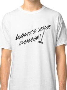 What's Your Damage-Black Classic T-Shirt