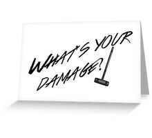 What's Your Damage-Black Greeting Card