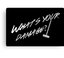 What's Your Damage-White Canvas Print