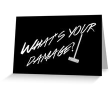 What's Your Damage-White Greeting Card