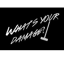 What's Your Damage-White Photographic Print