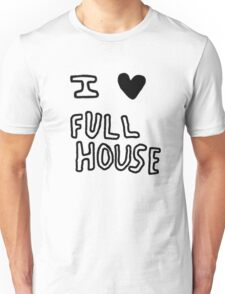 I HEART FULL HOUSE Unisex T-Shirt