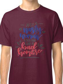 Nasty Woman & Bad Hombre Classic T-Shirt
