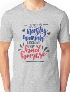 Nasty Woman & Bad Hombre Unisex T-Shirt