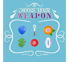 GISHWHES Choose Your Weapon! Photographic Print